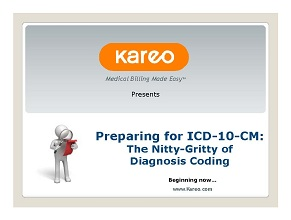 Learn how to prepare for ICD-10 diagnosis coding and avoid problems from expert Nancy Maguire in this webinar provided by Kareo medical billing software