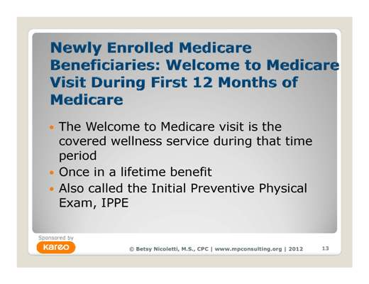 Learn the requirements for the Welcome to Medicare visit from Betsy Nicoletti in this free recorded webinar