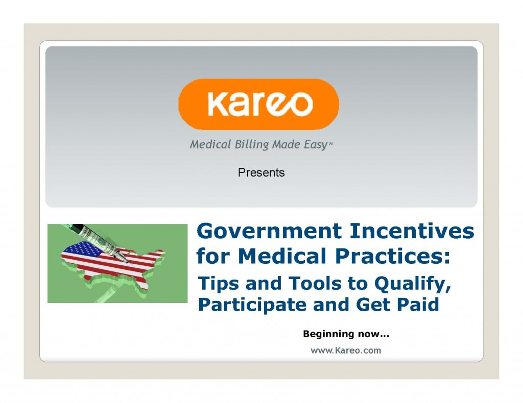 Practitioners who accept either Medicare or Medicaid need to pay careful attention to programs offering government incentives for medical practices that have carrot-and-stick provisions over the years to come