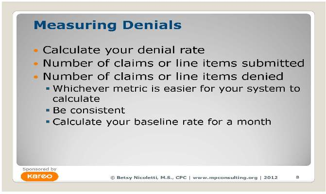 Expert Betsy Nicoletti offers a systematic process for understanding denials and minimizing them as much as possible.
