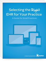 A Small Practice's Guide to Selecting an EHR White Paper